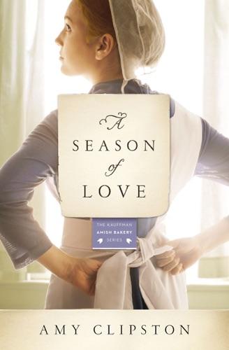 Amy Clipston - A Season of Love