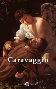 Delphi Complete Works of Caravaggio da Michelangelo Merisi da Caravaggio