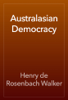 Henry de Rosenbach Walker - Australasian Democracy artwork