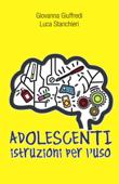 Adolescenti. Istruzioni per l'uso Book Cover