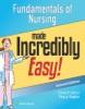 Fundamentals Of Nursing Made Incredibly Easy!: Second Edition