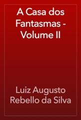 A Casa dos Fantasmas - Volume II