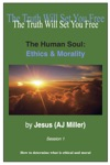 The Human Soul Ethics  Morality Session 1