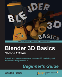 Blender 3D Basics: Beginner's Guide: Second Edition