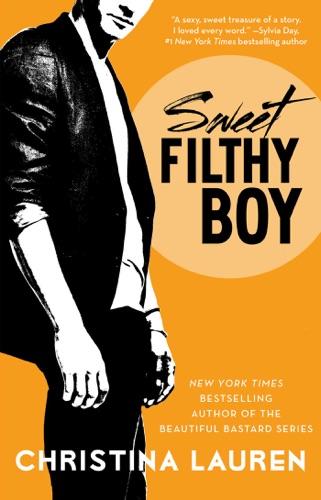 Christina Lauren - Sweet Filthy Boy