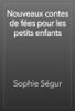 Sophie SГ©gur - Nouveaux contes de fГ©es pour les petits enfants artwork