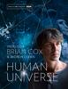 Human Universe - Professor Brian Cox & Andrew Cohen