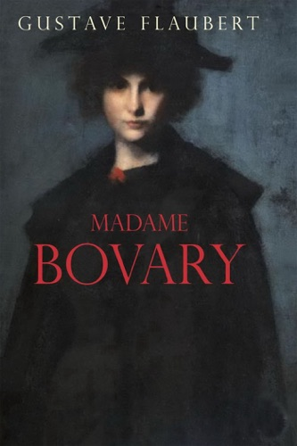 an analysis of sensual symbolism in madame bovary by gustave flaubert Gustave flaubert 1821-1880  french novelist, short story writer, and playwright see also gustave flaubert short story criticism, madame bovary criticism, and salammbo criticism considered.