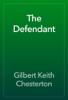 Gilbert Keith Chesterton - The Defendant artwork