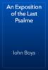 Iohn Boys - An Exposition of the Last Psalme artwork