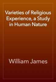 Varieties of Religious Experience, a Study in Human Nature book