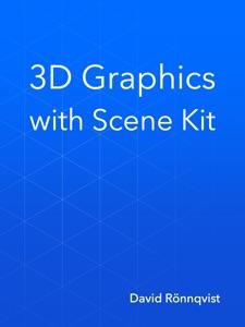 3D Graphics with Scene Kit da David Rönnqvist