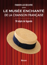 Le Musée Enchanté De La Chanson Française