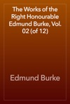 The Works Of The Right Honourable Edmund Burke Vol 02 Of 12