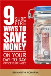 9 Sure Fire Ways To Save Money On Day-To-Day Office Purchases