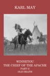 Winnetou The Chief Of The Apache Part II Old Death