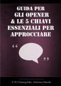 Guida agli opener & le 5 chiavi essenziali per approcciare