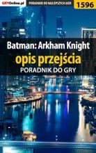 Poradnik Do Gry Batman: Arkham Knight - Opis Przejścia