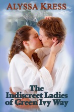The Indiscreet Ladies Of Green Ivy Way