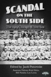 Scandal On The South Side The 1919 Chicago White Sox