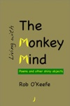 Living With The Monkey Mind Poems And Other Shiny Objects