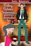 Dating In Bahasa Indonesia Grammar Conversation And Tips