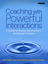 Coaching With Powerful Interactions A Guide For Partnering With Early Childhood Teachers