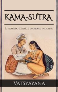 KAMA-SUTRA - Il famoso codice d'amore indiano Book Cover