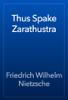 Friedrich Wilhelm Nietzsche - Thus Spake Zarathustra artwork
