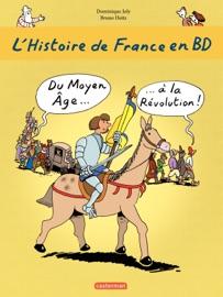 LHISTOIRE DE FRANCE EN BD - DU MOYEN-ÂGE à LA RéVOLUTION