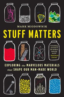 Stuff Matters - Mark Miodownik book