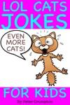 Even More Lol Cat Jokes For Kids