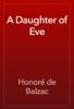 HonorГ© de Balzac - A Daughter of Eve artwork