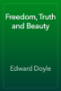 Edward Doyle - Freedom, Truth and Beauty artwork