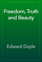 Freedom, Truth and Beauty