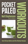 Pocket Paleo Before And After Workout Recipes
