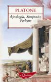 Apologia, Simposio, Fedone