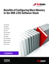 Benefits Of Configuring More Memory In The IBM ZOS Software Stack