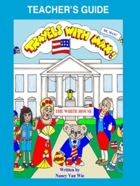 TRAVELS WITH MAX TO THE WHITE HOUSE -TEACHERS GUIDE