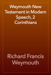 Weymouth New Testament in Modern Speech, 2 Corinthians