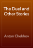 Антон Павлович Чехов - The Duel and Other Stories artwork