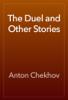 Антон Павлович Чехов - The Duel and Other Stories artwork