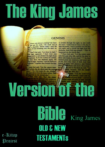 King James - The King James Version of the Bible
