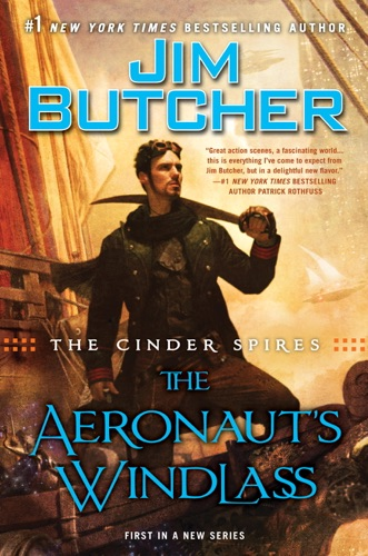 Jim Butcher - The Cinder Spires: The Aeronaut's Windlass