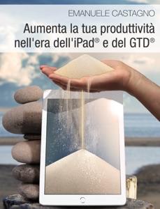 Aumenta la tua produttività nell'era dell'iPad® e del GTD® Book Cover