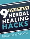 9 Everyday Herbal Healing Hacks