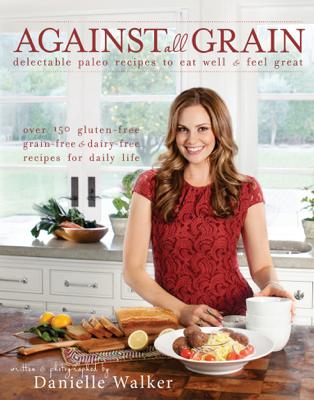 Against All Grain - Danielle Walker book