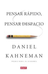 Pensar rápido, pensar despacio Book Cover