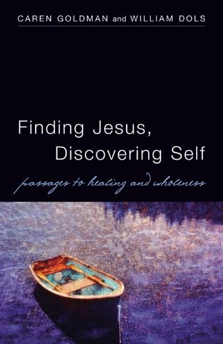 Caren Goldman & William Dols - Finding Jesus, Discovering Self