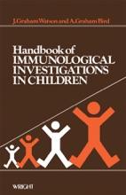 Handbook Of Immunological Investigations In Children (Enhanced Edition)